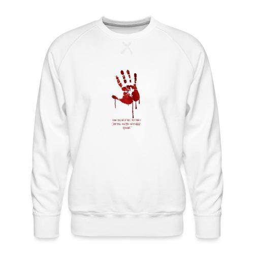 bloody hand diagonal with quote - Herre premium sweatshirt