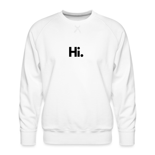 Social Fashion - 'Hi' - Men's Premium Sweatshirt