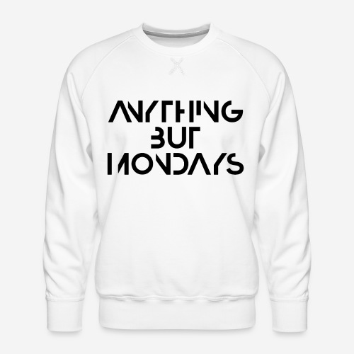alles andere als montags - Männer Premium Pullover