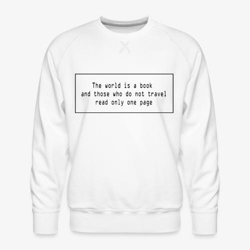 Travel quote 1 - Men's Premium Sweatshirt