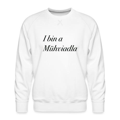 I bin a Mühviadla - Männer Premium Pullover