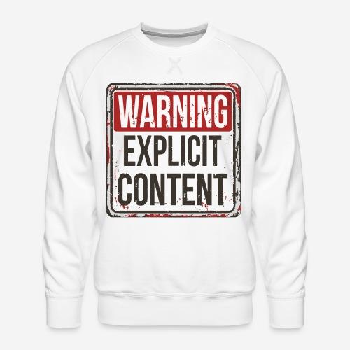 explicit content warning sign - Männer Premium Pullover