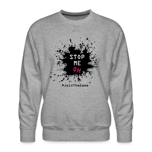 Stop me oh - Men's Premium Sweatshirt