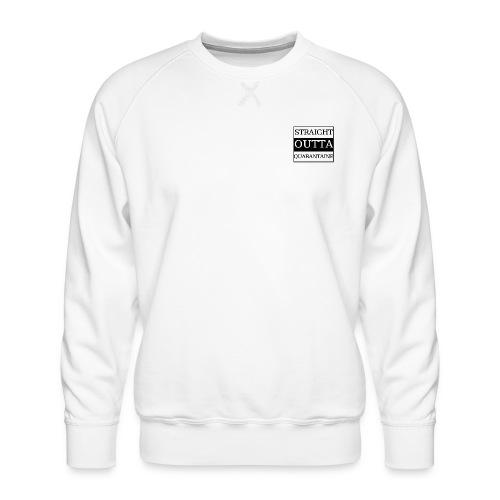 Straight Outta Quarantaine - Männer Premium Pullover