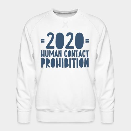 covid prohibition human contact - Sweat ras-du-cou Premium Homme
