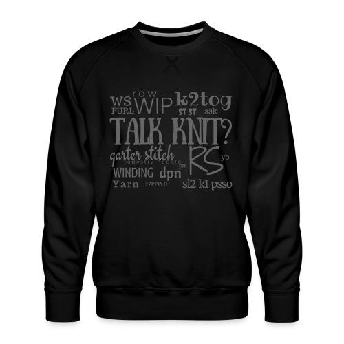 Talk Knit ?, gray - Men's Premium Sweatshirt