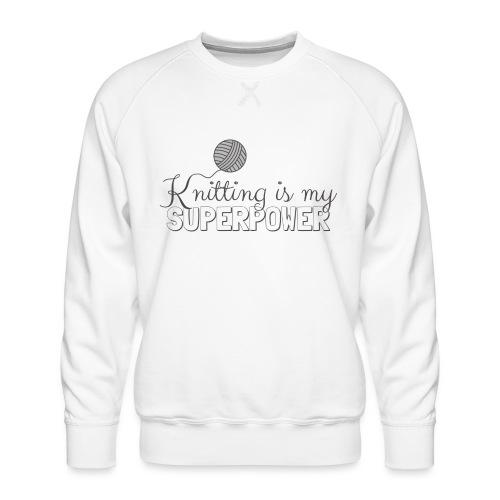 Knitting Is My Superpower - Men's Premium Sweatshirt