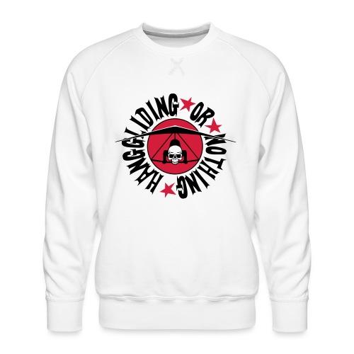 Hanggliding or nothing ! - Men's Premium Sweatshirt