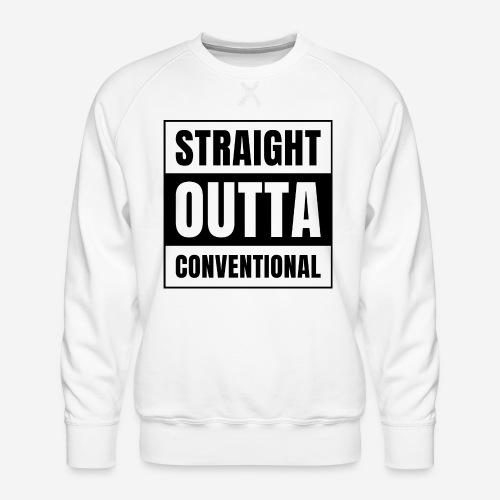 straight outta conventional - Männer Premium Pullover