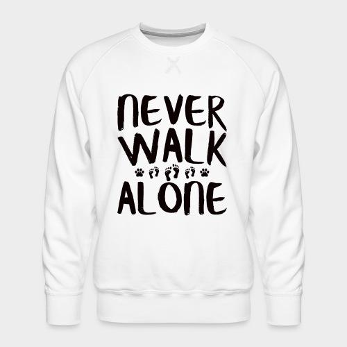 NEVER WALK ALONE   Hunde Sprüche Fußabdruck Pfote - Männer Premium Pullover