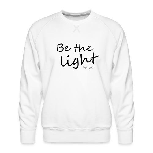 Be the light - Sweat ras-du-cou Premium Homme