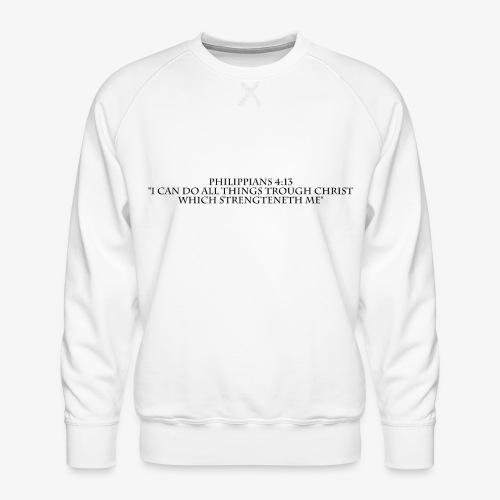 Philippians 4:13 black lettered - Mannen premium sweater