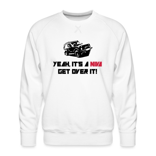 It's a NIVA get over it! - Männer Premium Pullover