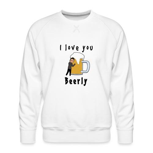 I-love-you-beerly - Men's Premium Sweatshirt