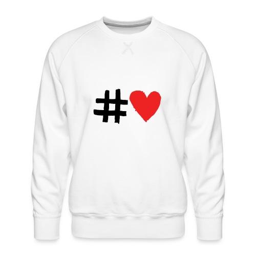 #Love - Herre premium sweatshirt