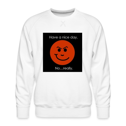 Have a nice day - Herre premium sweatshirt