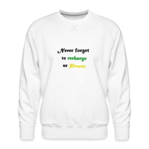 Recharge ur power saying in English - Men's Premium Sweatshirt