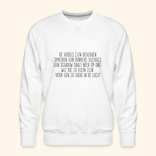 De Vogels Zijn Gevlogen - Mannen premium sweater