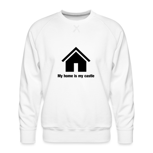My home is my castle - Männer Premium Pullover