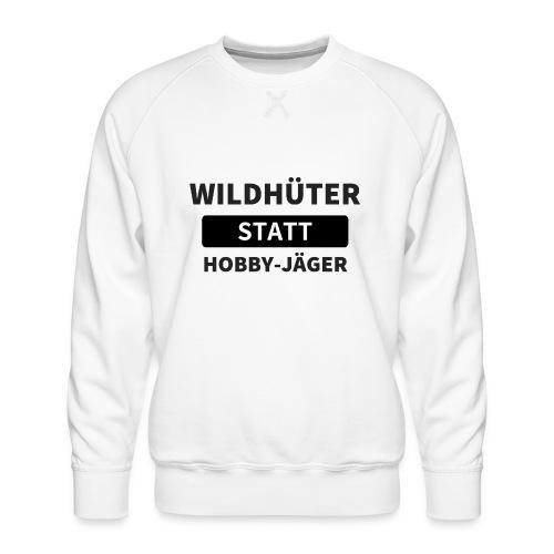 Wildhueter statt Hobby Jaeger - Männer Premium Pullover