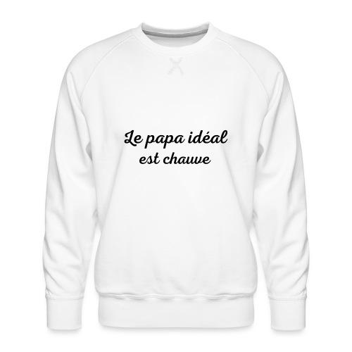 t-shirt fete des pères le papa idéal est chauve - Sweat ras-du-cou Premium Homme