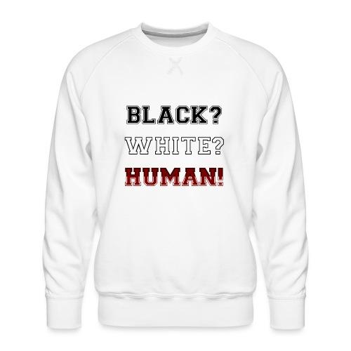 Anti Rassismus Schwarz Weiß Mensch - Männer Premium Pullover
