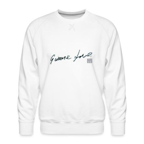 GIMME LOVE range - Men's Premium Sweatshirt