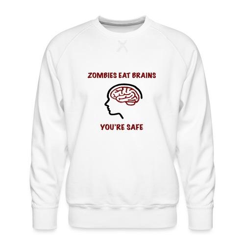 Zombies Eat Brains You're Safe - Premiumtröja herr