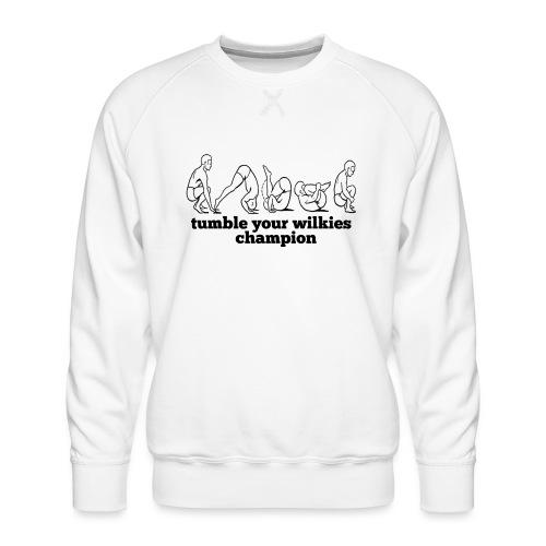 Tumble Your Wilkies - Men's Premium Sweatshirt