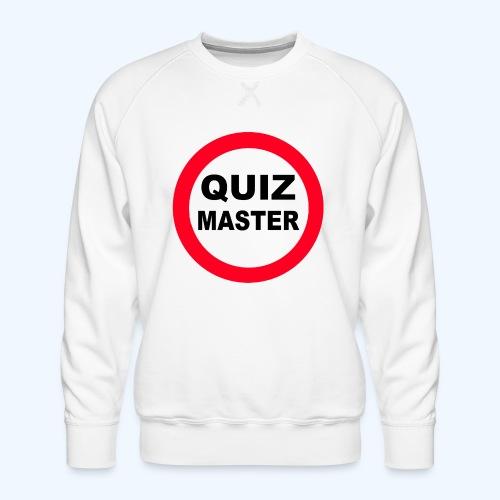 Quiz Master Stop Sign - Men's Premium Sweatshirt
