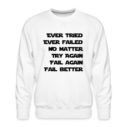 EVER TRIED, EVER FAILED - Männer Premium Pullover