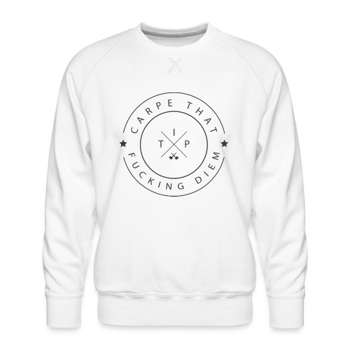 Carpe that f*cking diem - Men's Premium Sweatshirt