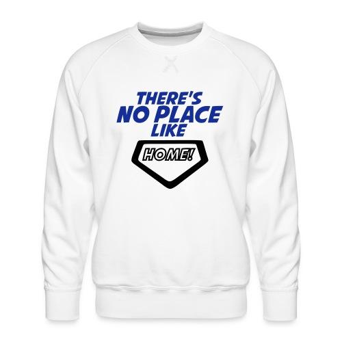 There´s no place like home - Men's Premium Sweatshirt