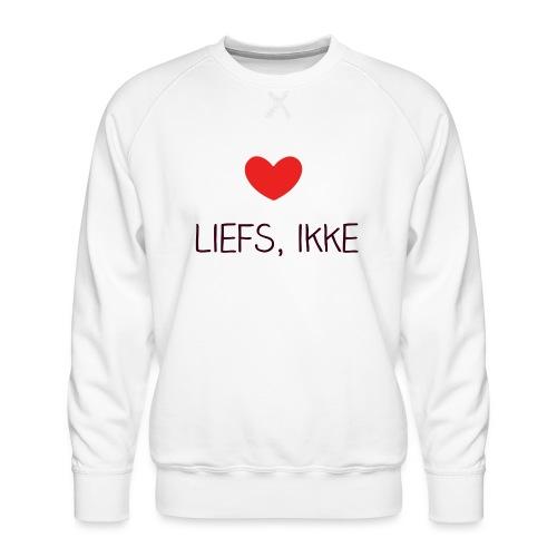 Liefs, ikke - Mannen premium sweater