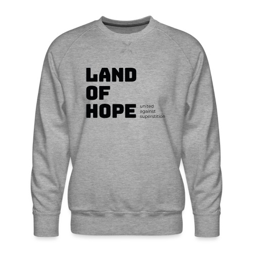 Land of Hope - Men's Premium Sweatshirt