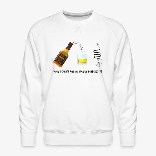 Un whisky ? Juste un doigt - Sweat ras-du-cou Premium Homme