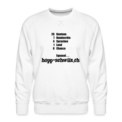 Egal hopp-schwiiz.ch - Männer Premium Pullover