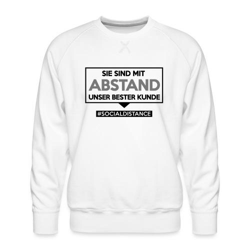 Sie sind mit ABSTAND unser bester Kunde - T Shirts - Männer Premium Pullover