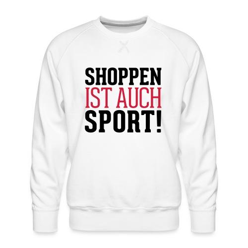 Shoppen ist auch Sport! - Männer Premium Pullover