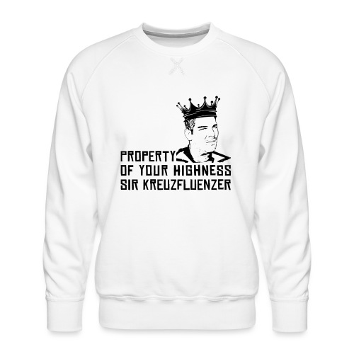 Property of your Highness Black - Männer Premium Pullover