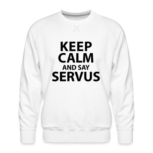 Keep calm and say Servus - Männer Premium Pullover