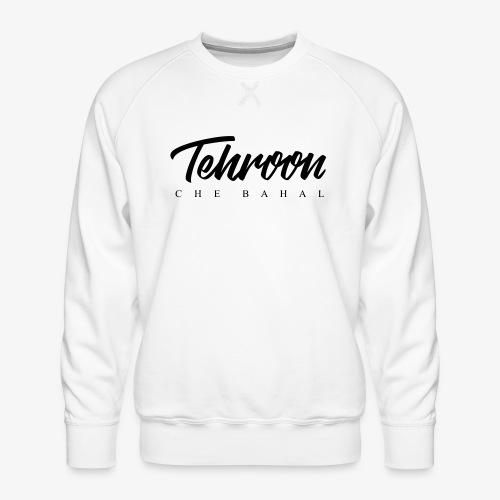 Tehroon Che Bahal - Männer Premium Pullover