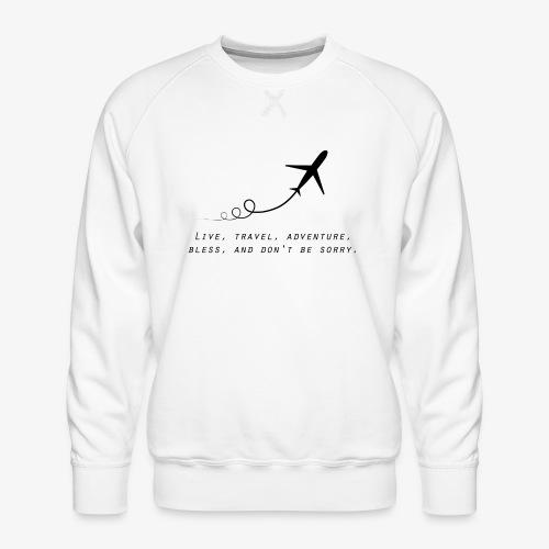 Travel Quotes 2 - Men's Premium Sweatshirt