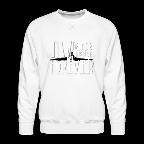 NW Dance Theater Forever [DANCE POWER COLLECTION] - Men's Premium Sweatshirt