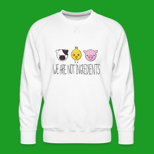 Vegan - We are not ingredients - Sweat ras-du-cou Premium Homme