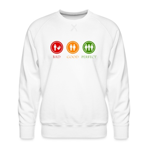 Bad good perfect - Threesome (adult humor) - Mannen premium sweater