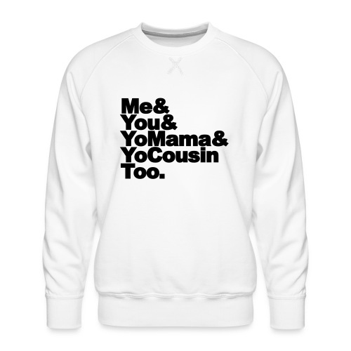 Outkast - Me, You, Yomama and Yocousin too - Mannen premium sweater