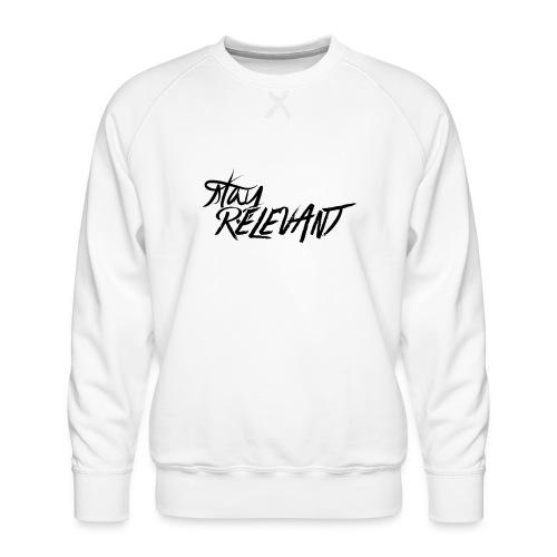stay relevant png - Men's Premium Sweatshirt