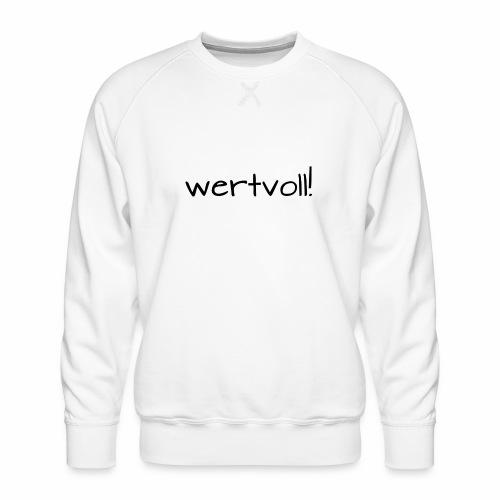 wertvoll! - Männer Premium Pullover