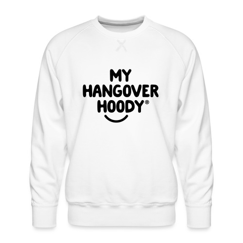 The Original My Hangover Hoody® - Men's Premium Sweatshirt